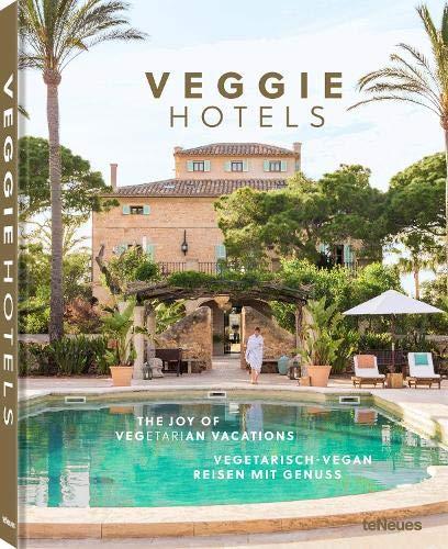 Veggie Hotels: The Joy of Vegetarian Vacations
