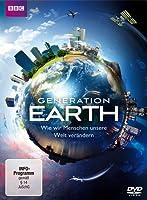 Generation Earth - Wie wir Menschen unsere Welt verändern