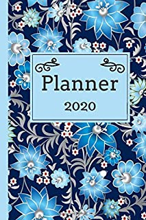 2020 Planner: Jan to Dec 2020   Yearly Weekly Monthly Calendar Views  Blue Floral Design Cover  Weekly To Do List  Contact List