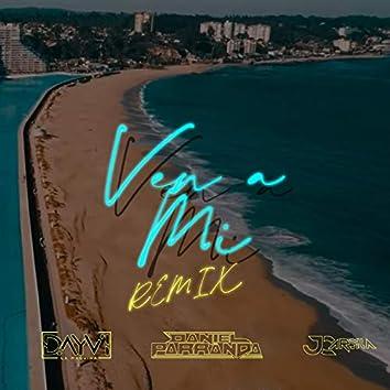 Ven A Mi (Dayvi Remix)