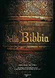 I misteri della Bibbia. I personaggi e le figure più controverse, il linguaggio simbolico, la tradiz...