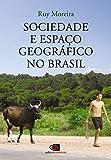 Sociedade e espaço geográfico no Brasil: Constituição e problemas de relação