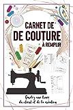 Carnet de couture à remplir: Cahier de couturière | Pour le créateur de mode | Gardez une trace du client et de la création