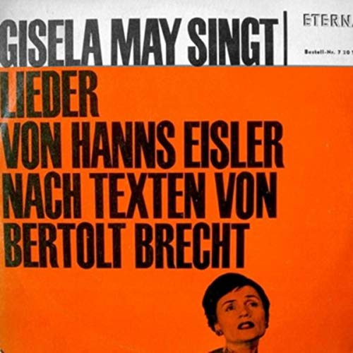 Hanns Eisler , Gisela May , Bertolt Brecht - Gisela May Singt Lieder Von Hanns Eisler Nach Texten Von Bertolt Brecht - ETERNA - 7 20 164