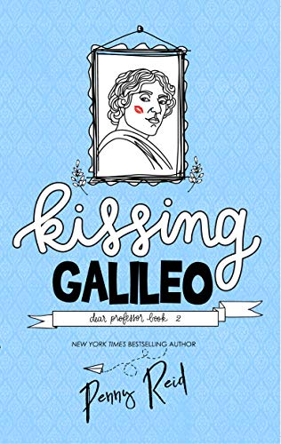 Kissing Galileo (Dear Professor Book 2)