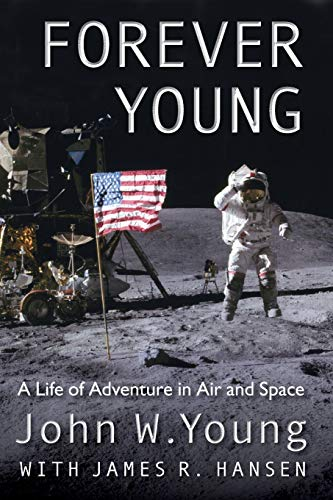 Compare Textbook Prices for Forever Young: A Life of Adventure in Air and Space Reprint Edition ISBN 8601404651717 by Young, John W.,Hansen, James R.