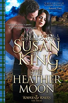 The Heather Moon (The Border Rogues Series, Book 3) by [Susan King]