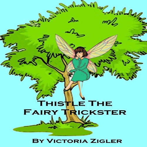 Thistle the Fairy Trickster audiobook cover art