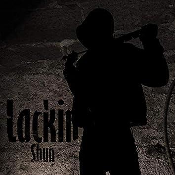Lackin'