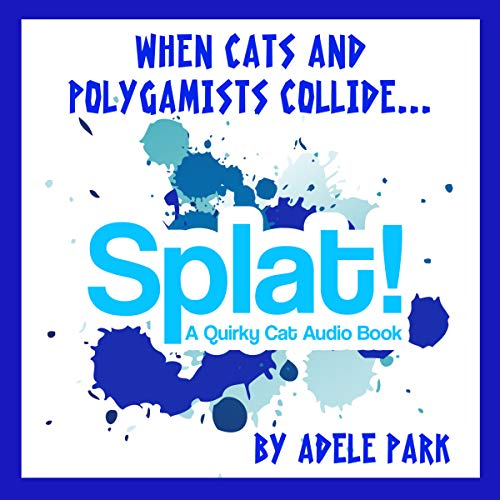 Splat! A Quirky Cat Audio Book audiobook cover art