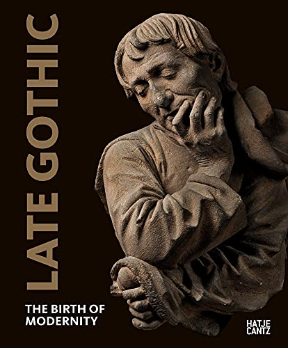 Late Gothic: The Birth of Modernity (Alte Kunst)