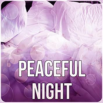 Peaceful Night - Sleep Music to Help You Relax All Night, New Age Deep Sleep for Relaxation Meditation, Insomnia Therapy
