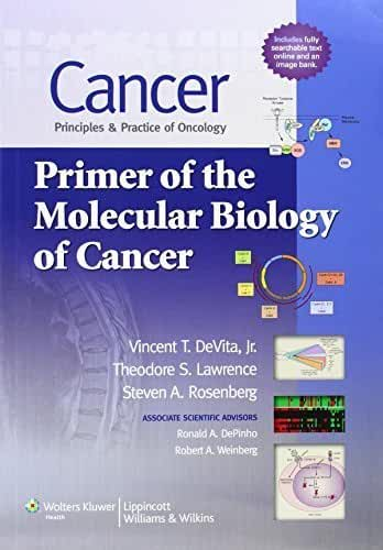Cancer: Principles & Practice of Oncology: Primer of the Molecular Biology of Cancer (2011-05-17)
