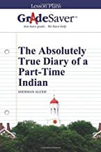 GradeSaver (TM) Lesson Plans: The Absolutely True Diary of a Part-Time Indian