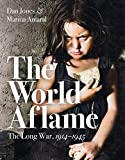 The World Aflame: The Long War, 1914-1945 (English Edition)