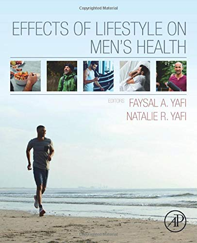 Compare Textbook Prices for Effects of Lifestyle on Men's Health 1 Edition ISBN 9780128166659 by Yafi MD  FRCSC, Faysal A.,Yafi RDN, Natalie H.