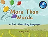 More Than Words- A Book About Body Language Dyslexic Edition: Dyslexic Font