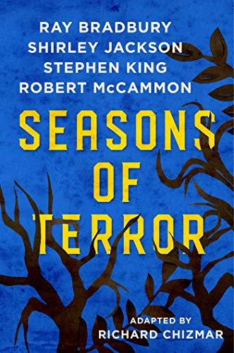 Seasons of Terror by [Ray Bradbury, Shirley Jackson, Stephen King, Robert McCammon]
