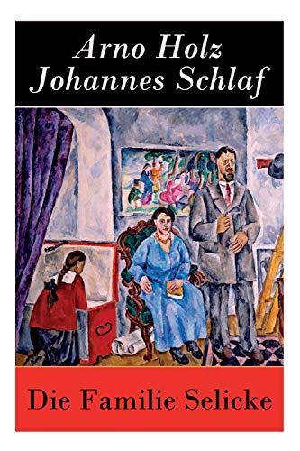 Die Familie Selicke: Drama in drei Aufzügen