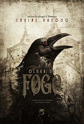 Olhar de Fogo: Tome muito cuidado com seus olhos (Portuguese Edition)