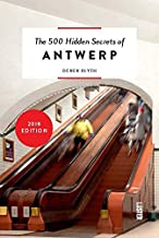 The 500 Hidden Secrets of Antwerp Revised and Updated