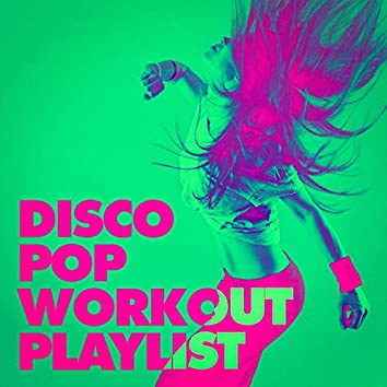 Disco Pop Workout Playlist