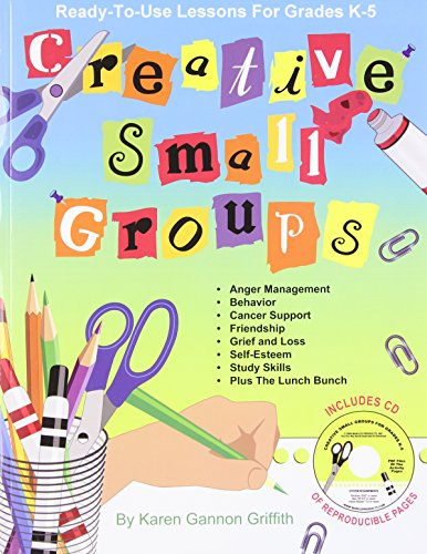 Creative Small Groups Ready To Use Lessons For Grades K 5