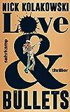Love & Bullets: Thriller (suhrkamp taschenbuch) von Thomas Wörtche