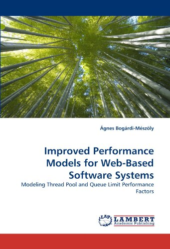 Improved Performance Models for Web-Based Software Systems: Modeling Thread Pool and Queue Limit Performance Factors