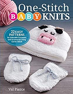 One-Stitch Baby Knits: 22 Easy Patterns for Adorable Garments and Accessories Using Garter Stitch (IMM Lifestyle Books) Beginner-Friendly Projects Designed to Fit Newborns & Infants Up to 18 Months
