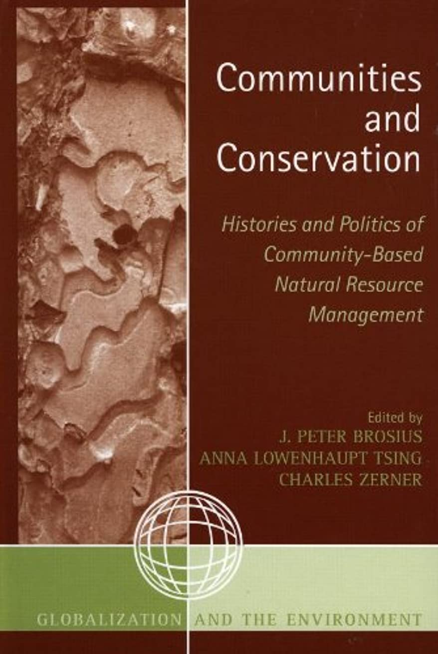 アサートフィードオン組み込むCommunities and Conservation: Histories and Politics of Community-Based Natural Resource Management (Globalization and the Environment Book 3) (English Edition)