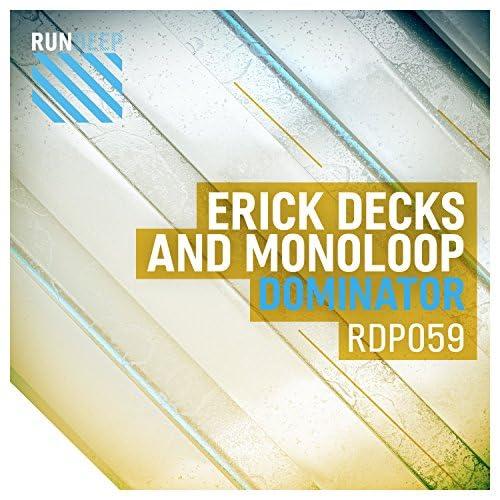 Erick Decks & Monoloop