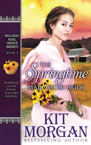 Download The Springtime Mail-order Bride (Holiday Mail-order Brides) 1539371700