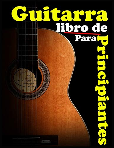 Libro de Guitarra Para Principiantes: Niños y adultos, aprenda a tocar la guitarra: sin escuela, sin maestro, ahorre esfuerzo, aprendiendo guitarra para principiantes