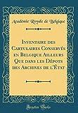 Inventaire des Cartulaires Conservés en Belgique Ailleurs Que dans les Dépots des Archives de l'État (Classic Reprint)