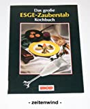 Das große ESGE-Zauberstab Kochbuch
