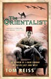 The Orientalist: In Search of a Man caught between East and West - Tom Reiss