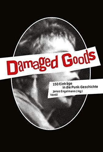 Damaged Goods: 150 Einträge in die Punk-Geschichte