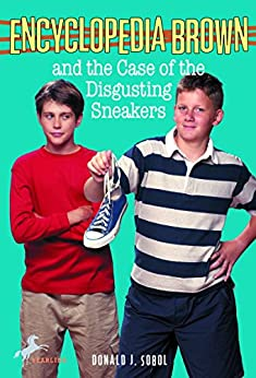 Encyclopedia Brown and the Case of the Disgusting Sneakers by [Donald J. Sobol]