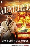 Die Abenteurer - Folge 06: Das Schiff des Todes (Auf den Spuren der Vergangenheit 6)