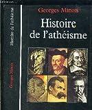 Histoire de l'athéisme - Les incroyants dans le monde occidental des origines à nos jours