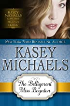 The Belligerent Miss Boynton (Kasey Michaels Alphabet Regency Romance Book 1)