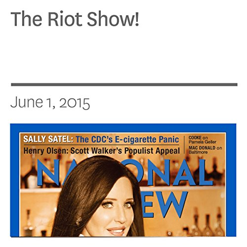 The Riot Show!                   By:                                                                                                                                 Heather Mac Donald                               Narrated by:                                                                                                                                 Mark Ashby                      Length: 17 mins     Not rated yet     Overall 0.0