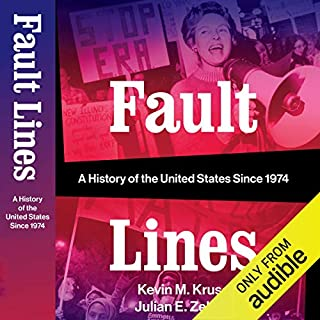 Fault Lines     A History of the United States Since 1974              By:                                                                                                                                 Kevin M. Kruse,                                                                                        Julian E. Zelizer                               Narrated by:                                                                                                                                 Fajer Al-Kaisi                      Length: 14 hrs and 47 mins     90 ratings     Overall 4.5
