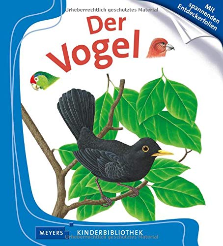Der Vogel: Meyers Kinderbibliothek
