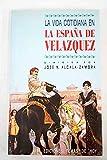 La vida cotidiana en la Espana de Velazquez (Coleccion Historia)