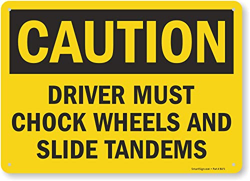 """SmartSign """"Caution - Driver Must Chock Wheels And Slide Tandems"""" Sign 