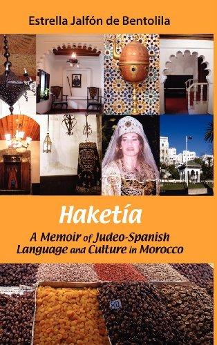 Haketia: A Memoir of Judeo-Spanish Language and Culture in Morocco (Sephardic Traditions)