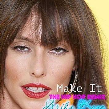 Make It (Hip Hop Remix)