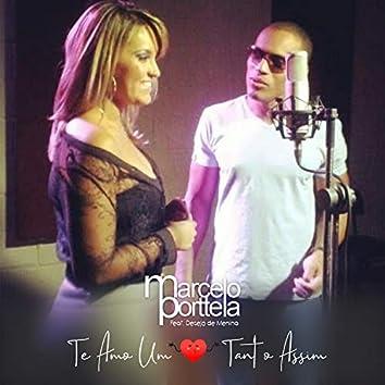 Te Amo um Tantão Assim (feat. Desejo De Menina)